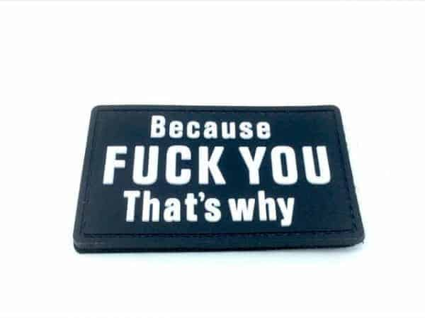 Because F**k You That's Why morale patch (Black)