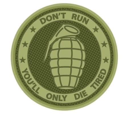Dont run youll only die tired grenade patch (Green)