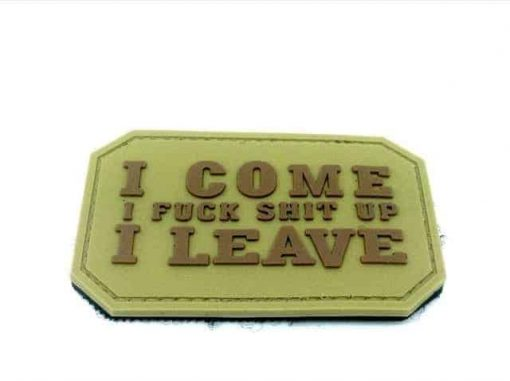I Come, I F**k S**t up, I Leave patch (Tan)