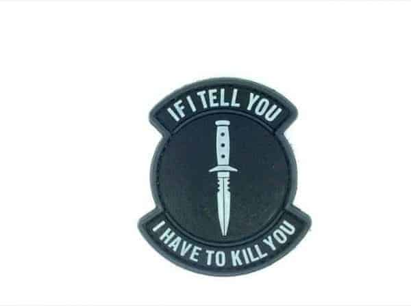 If I Tell You, I Have To Kill You patch (Black)