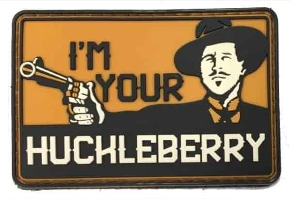 I'm Your Huckleberry Gunpoint patch