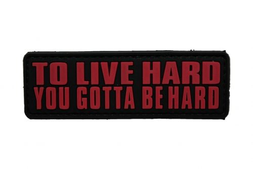 To Live Hard You Gotta Be Hard Morale patch