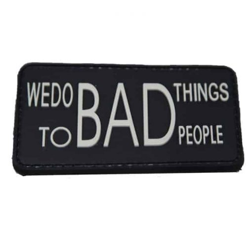 We do bad things to bad people morale patch (Black)