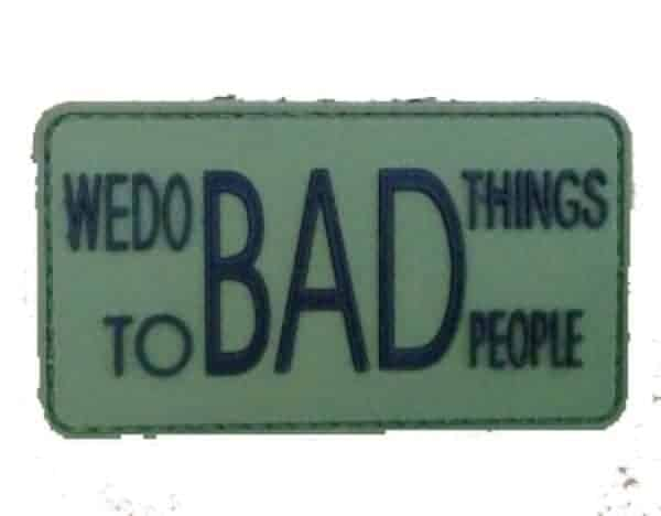 We do bad things to bad people morale patch (Green)